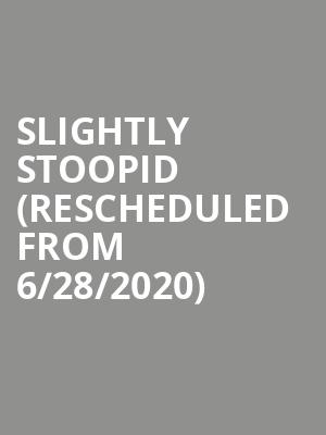 Slightly Stoopid (Rescheduled from 6/28/2020) at Santa Barbara Bowl
